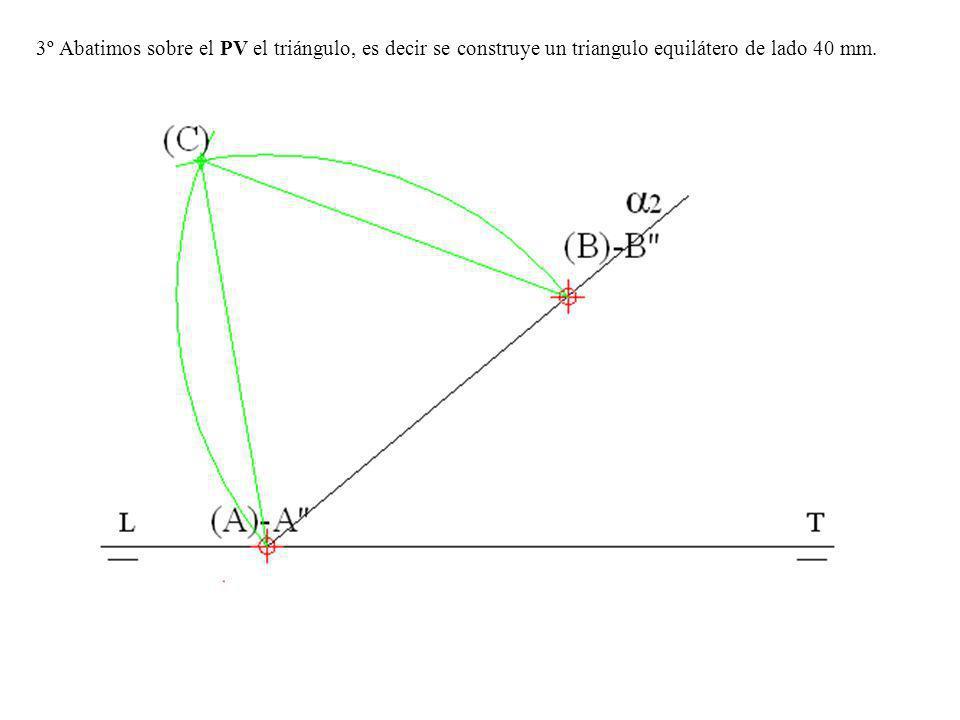 3º Abatimos sobre el PV el triángulo, es decir se construye un triangulo equilátero de lado 40 mm.