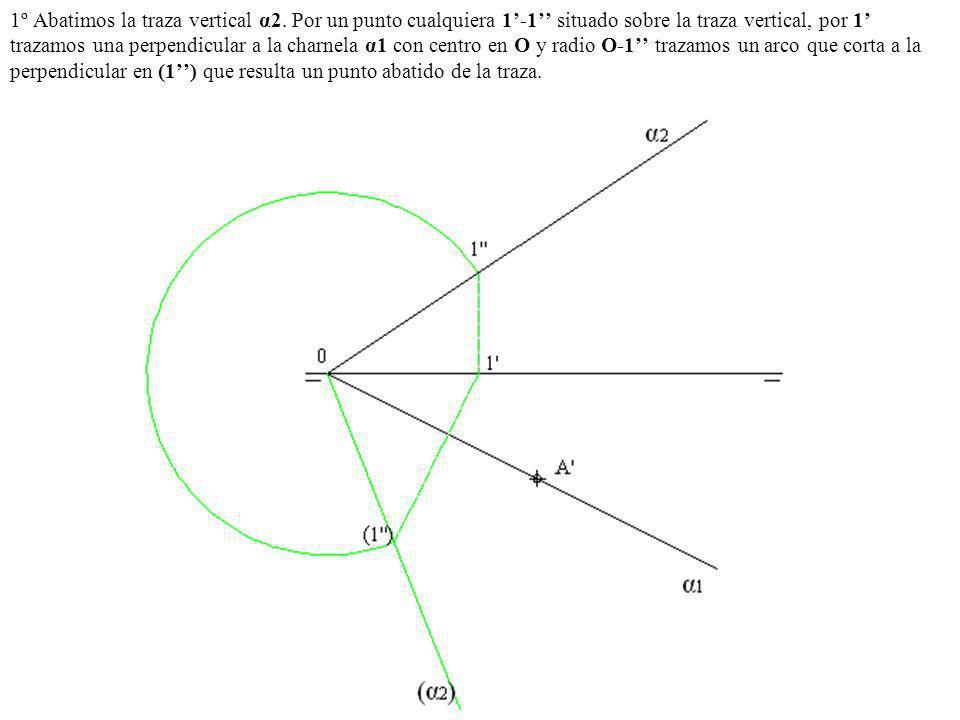 1º Abatimos la traza vertical α2. Por un punto cualquiera 1-1 situado sobre la traza vertical, por 1 trazamos una perpendicular a la charnela α1 con c