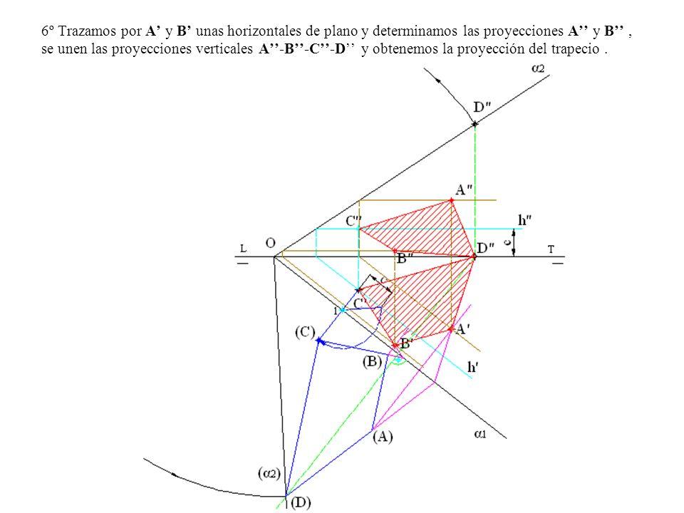 6º Trazamos por A y B unas horizontales de plano y determinamos las proyecciones A y B, se unen las proyecciones verticales A-B-C-D y obtenemos la pro