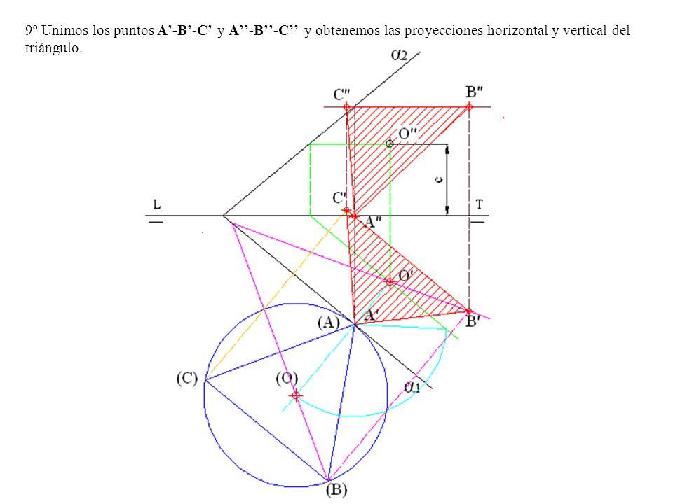 9º Unimos los puntos A-B-C y A-B-C y obtenemos las proyecciones horizontal y vertical del triángulo.