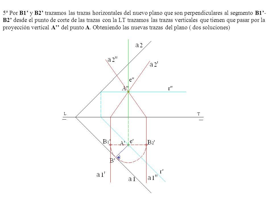 5º Por B1 y B2 trazamos las trazas horizontales del nuevo plano que son perpendiculares al segmento B1- B2 desde el punto de corte de las trazas con l