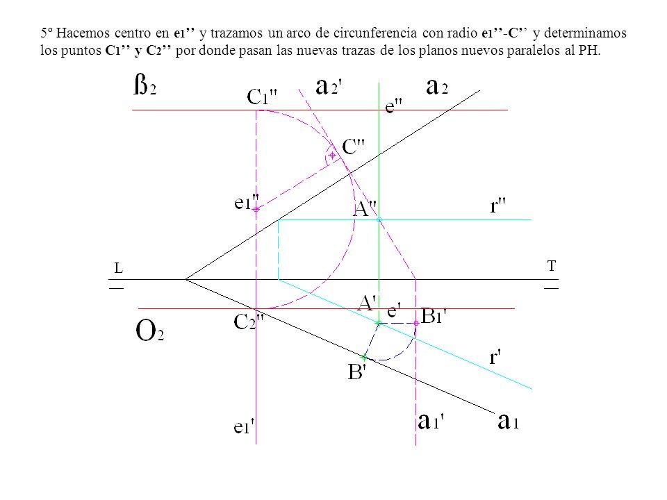 5º Hacemos centro en e 1 y trazamos un arco de circunferencia con radio e 1 -C y determinamos los puntos C 1 y C 2 por donde pasan las nuevas trazas d