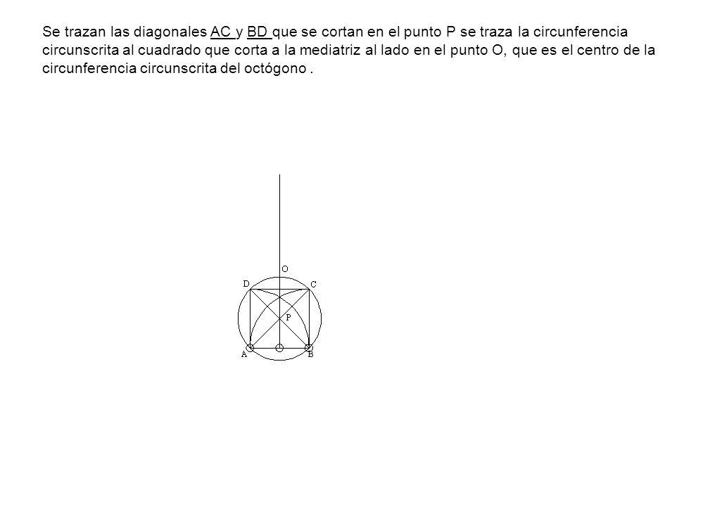 Se trazan las diagonales AC y BD que se cortan en el punto P se traza la circunferencia circunscrita al cuadrado que corta a la mediatriz al lado en e
