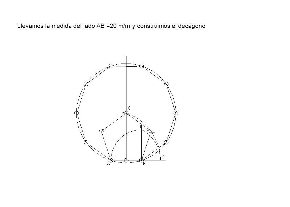 Llevamos la medida del lado AB =20 m/m y construimos el decágono