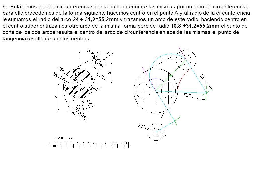 6.- Enlazamos las dos circunferencias por la parte interior de las mismas por un arco de circunferencia, para ello procedemos de la forma siguiente ha