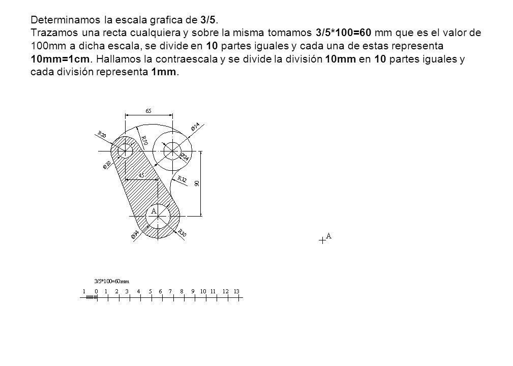 Determinamos la escala grafica de 3/5. Trazamos una recta cualquiera y sobre la misma tomamos 3/5*100=60 mm que es el valor de 100mm a dicha escala, s
