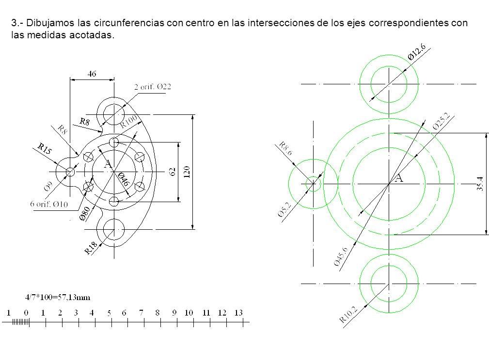 3.- Dibujamos las circunferencias con centro en las intersecciones de los ejes correspondientes con las medidas acotadas.