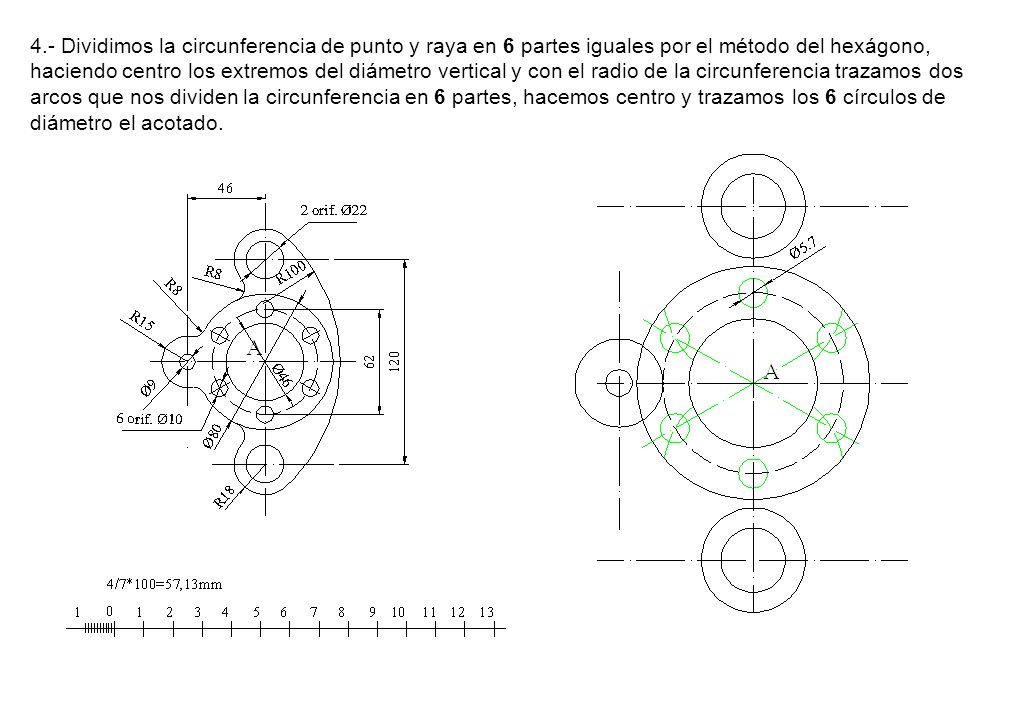 4.- Dividimos la circunferencia de punto y raya en 6 partes iguales por el método del hexágono, haciendo centro los extremos del diámetro vertical y c