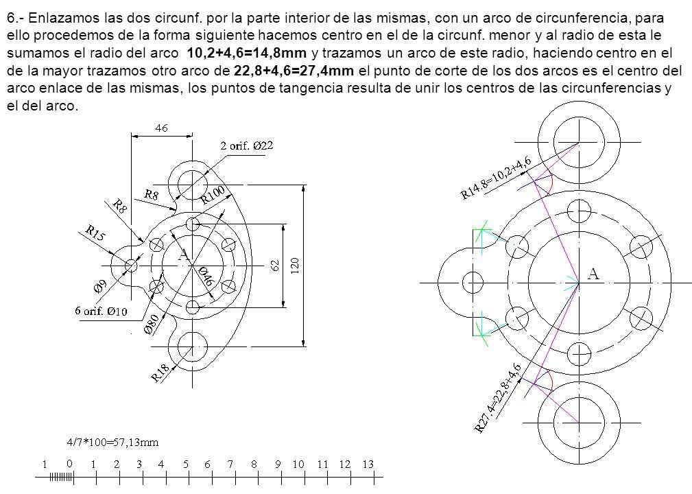 6.- Enlazamos las dos circunf. por la parte interior de las mismas, con un arco de circunferencia, para ello procedemos de la forma siguiente hacemos