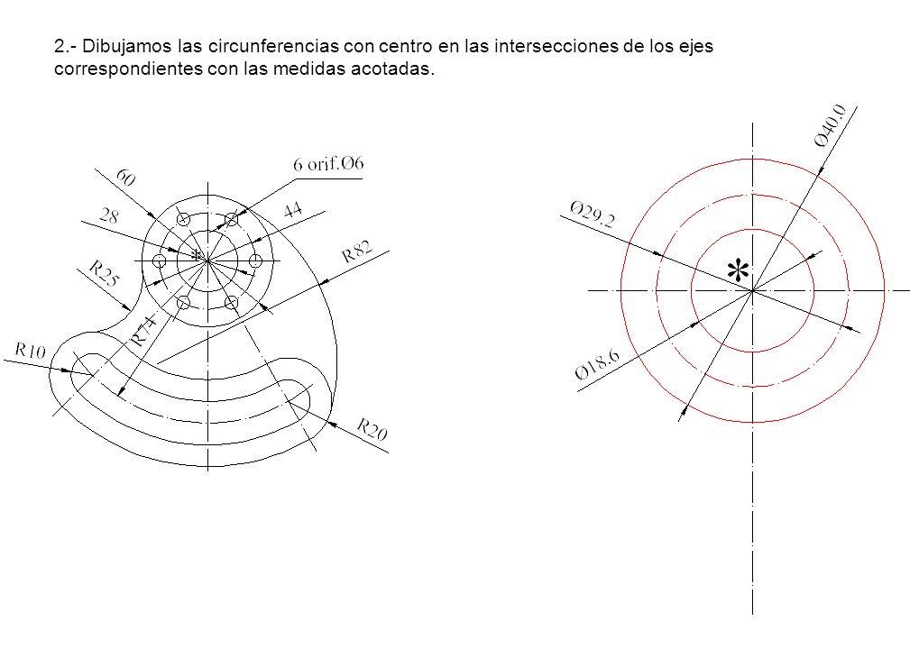2.- Dibujamos las circunferencias con centro en las intersecciones de los ejes correspondientes con las medidas acotadas.