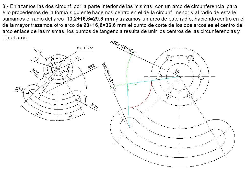 8.- Enlazamos las dos circunf. por la parte interior de las mismas, con un arco de circunferencia, para ello procedemos de la forma siguiente hacemos