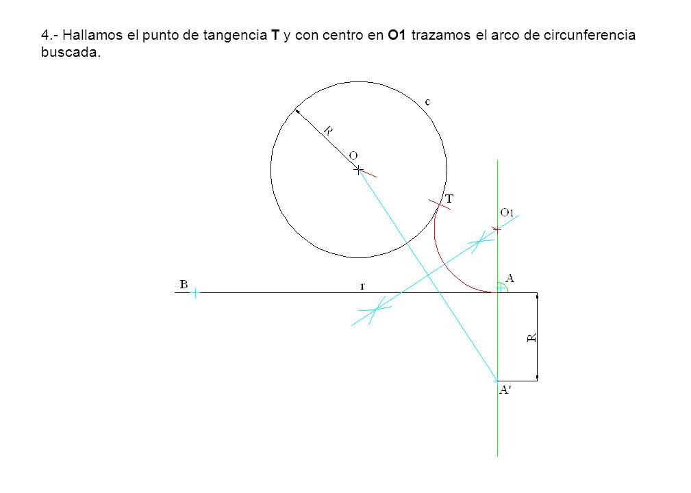 4.- Hallamos el punto de tangencia T y con centro en O1 trazamos el arco de circunferencia buscada.