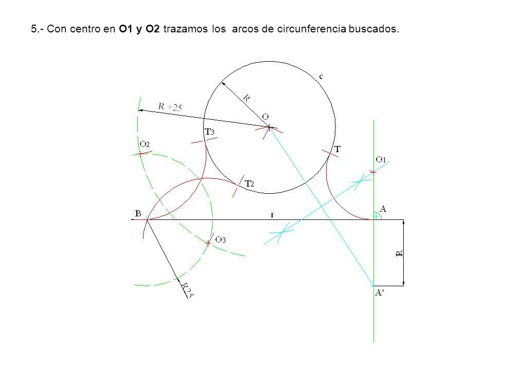 5.- Con centro en O1 y O2 trazamos los arcos de circunferencia buscados.