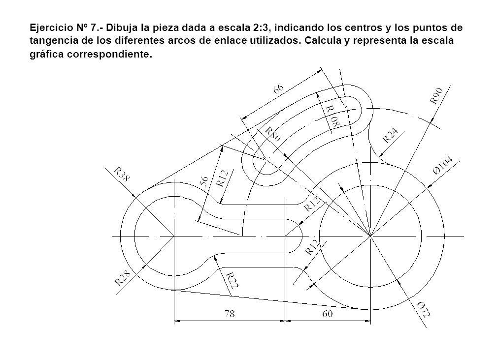 Ejercicio Nº 7.- Dibuja la pieza dada a escala 2:3, indicando los centros y los puntos de tangencia de los diferentes arcos de enlace utilizados. Calc
