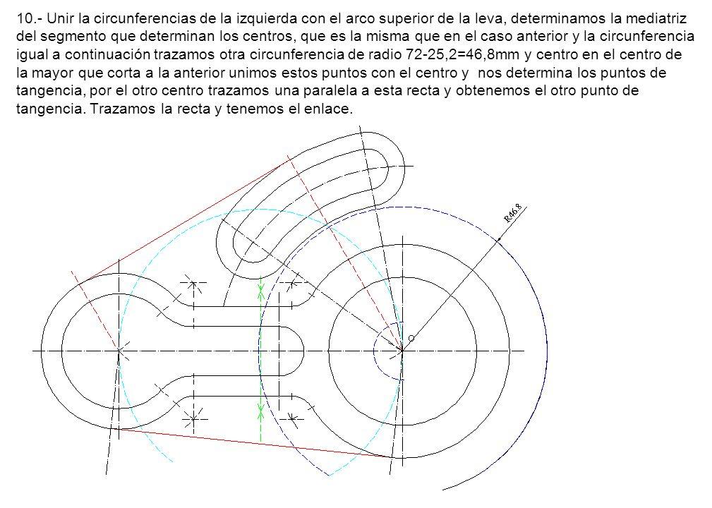 10.- Unir la circunferencias de la izquierda con el arco superior de la leva, determinamos la mediatriz del segmento que determinan los centros, que e