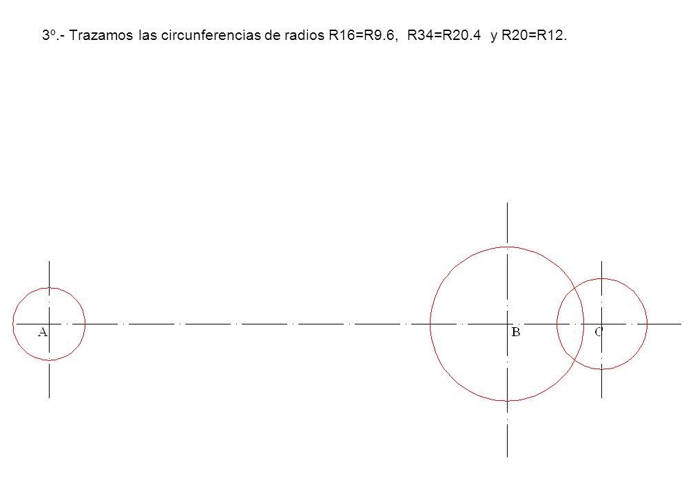 3º.- Trazamos las circunferencias de radios R16=R9.6, R34=R20.4 y R20=R12.