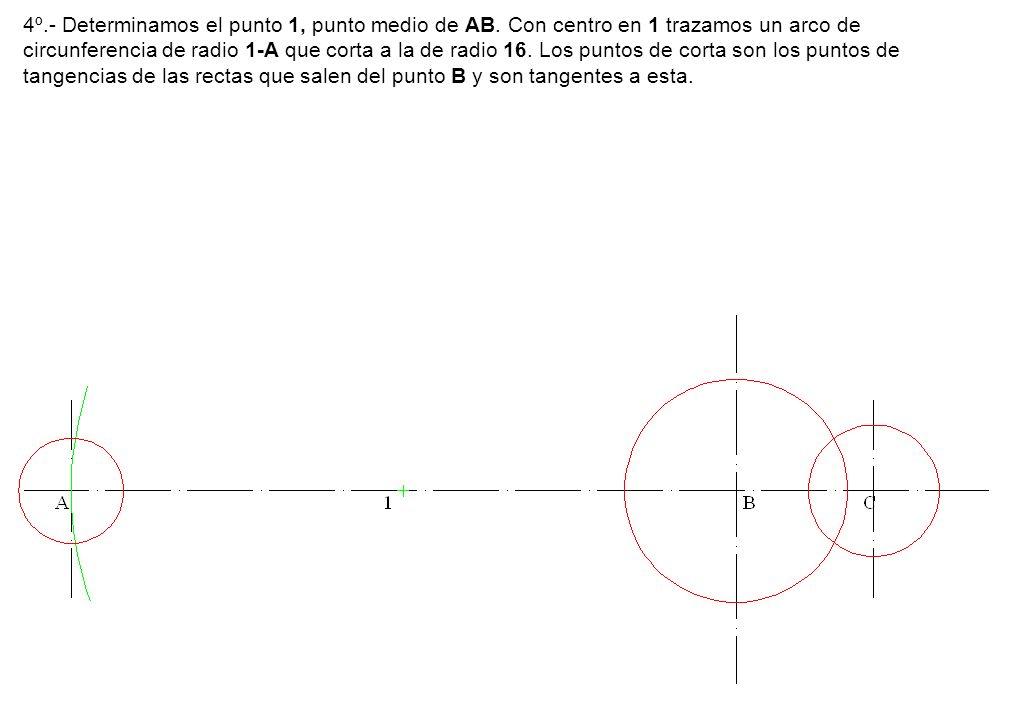 4º.- Determinamos el punto 1, punto medio de AB. Con centro en 1 trazamos un arco de circunferencia de radio 1-A que corta a la de radio 16. Los punto
