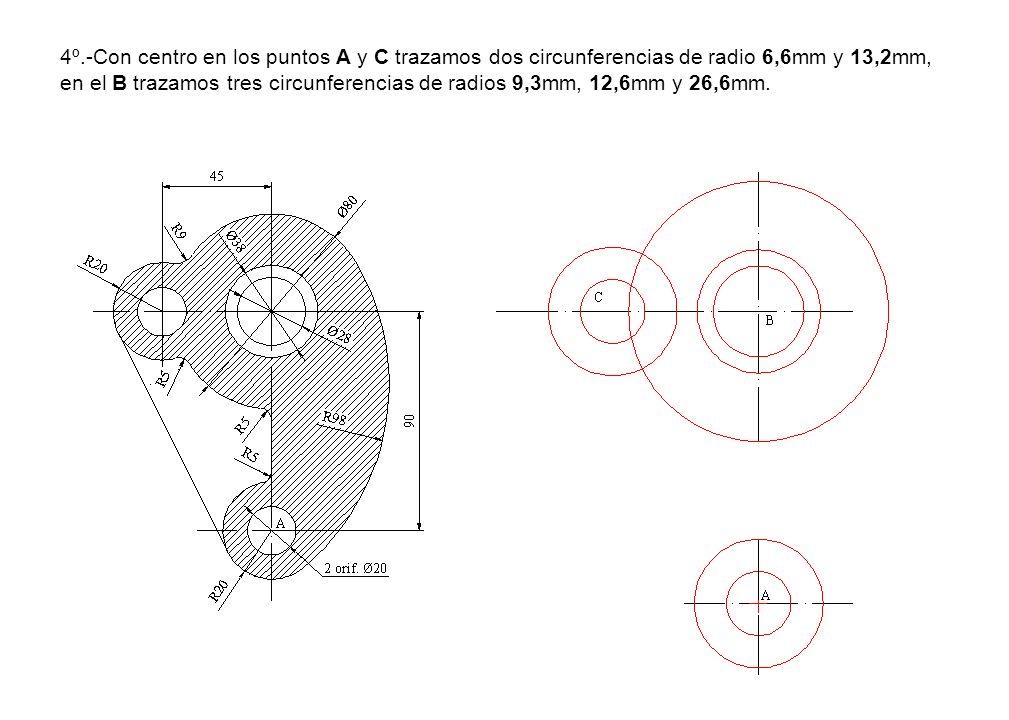 4º.-Con centro en los puntos A y C trazamos dos circunferencias de radio 6,6mm y 13,2mm, en el B trazamos tres circunferencias de radios 9,3mm, 12,6mm