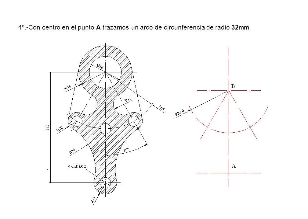 4º.-Con centro en el punto A trazamos un arco de circunferencia de radio 32mm.
