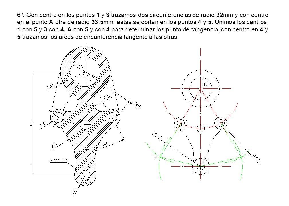 6º.-Con centro en los puntos 1 y 3 trazamos dos circunferencias de radio 32mm y con centro en el punto A otra de radio 33,5mm, estas se cortan en los
