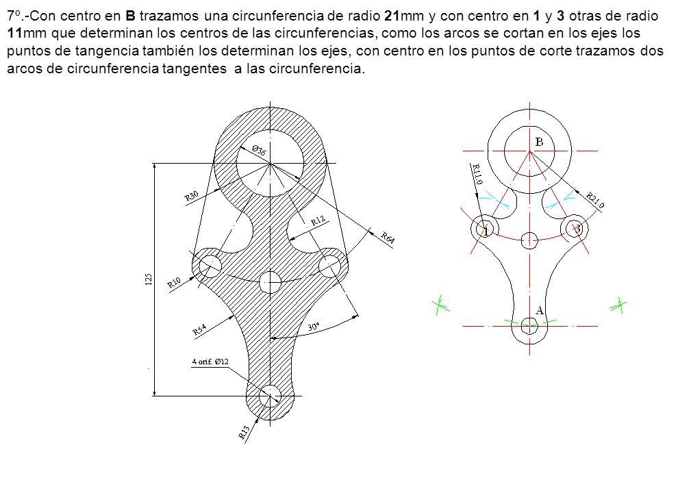 7º.-Con centro en B trazamos una circunferencia de radio 21mm y con centro en 1 y 3 otras de radio 11mm que determinan los centros de las circunferenc