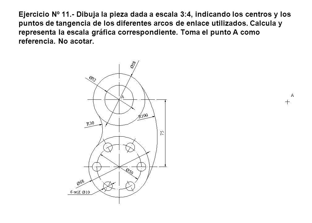 Ejercicio Nº 11.- Dibuja la pieza dada a escala 3:4, indicando los centros y los puntos de tangencia de los diferentes arcos de enlace utilizados. Cal