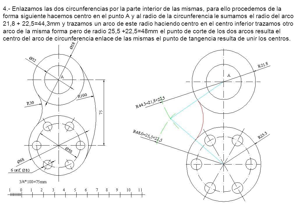 4.- Enlazamos las dos circunferencias por la parte interior de las mismas, para ello procedemos de la forma siguiente hacemos centro en el punto A y a