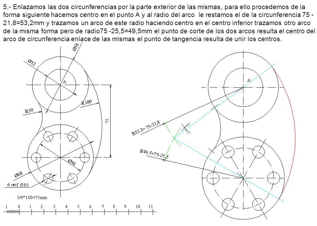 5.- Enlazamos las dos circunferencias por la parte exterior de las mismas, para ello procedemos de la forma siguiente hacemos centro en el punto A y a