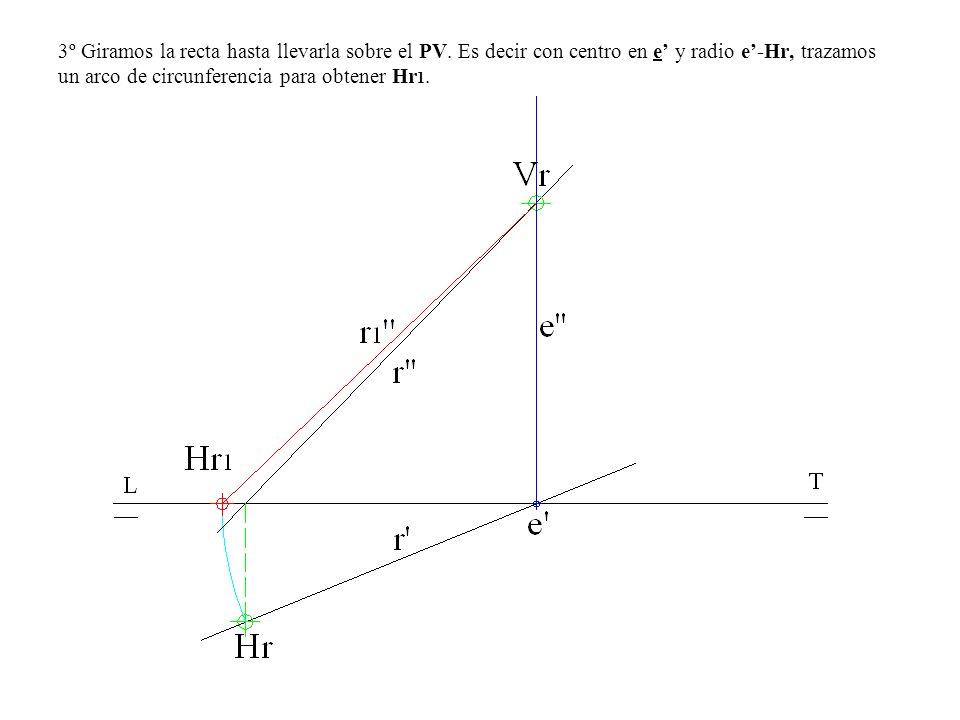 3º Giramos la recta hasta llevarla sobre el PV. Es decir con centro en e y radio e-Hr, trazamos un arco de circunferencia para obtener Hr 1.