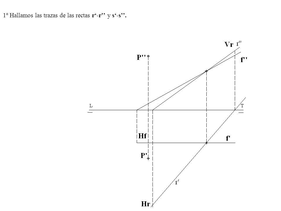 1º Hallamos las trazas de las rectas r-r y s-s.