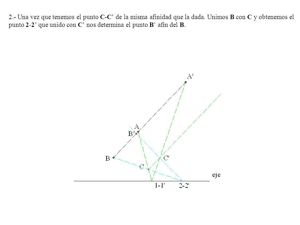 9º.- Prolongamos el lado D-C para que corte al eje y se une este punto del eje con D y nos determina C, como el punto B es un punto doble B-B, tenemos la figura afín de la dada.