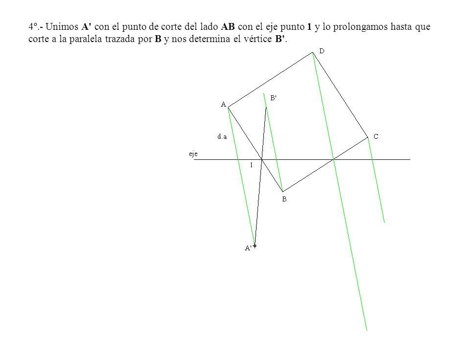 4º.- Unimos A' con el punto de corte del lado AB con el eje punto 1 y lo prolongamos hasta que corte a la paralela trazada por B y nos determina el vé