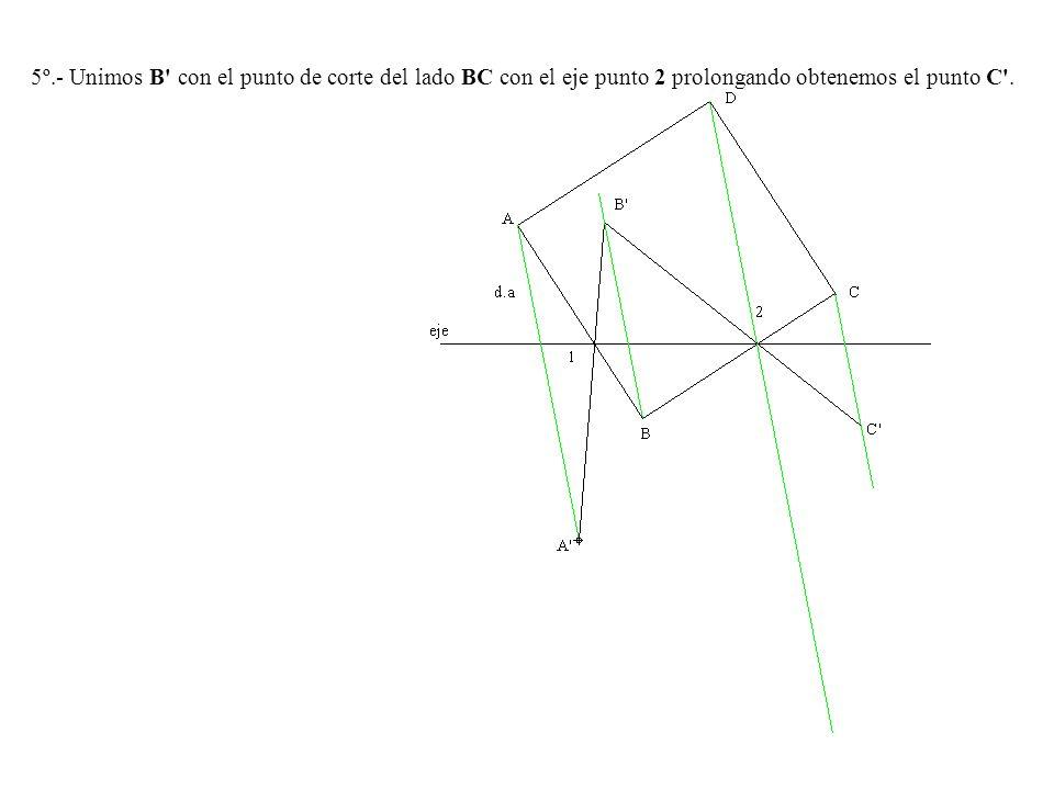 5º.- Unimos B' con el punto de corte del lado BC con el eje punto 2 prolongando obtenemos el punto C'.