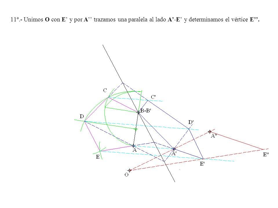 11º.- Unimos O con E y por A trazamos una paralela al lado A-E y determinamos el vértice E.