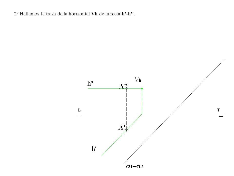 2º Hallamos la traza de la horizontal Vh de la recta h'-h''.