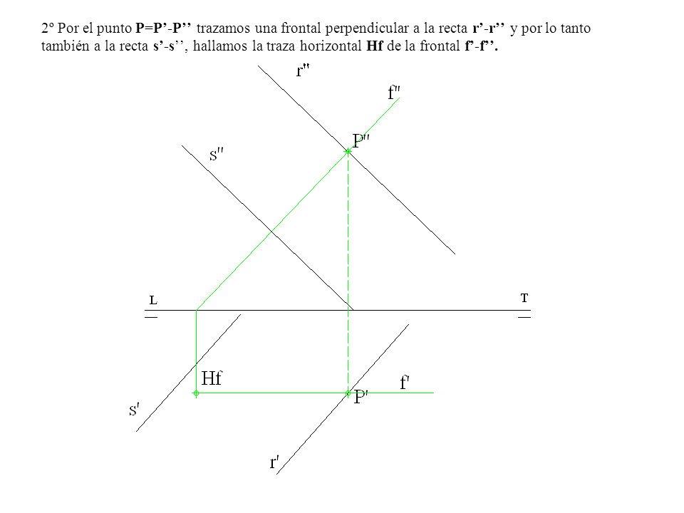 2º Por el punto P=P-P trazamos una frontal perpendicular a la recta r-r y por lo tanto también a la recta s-s, hallamos la traza horizontal Hf de la f