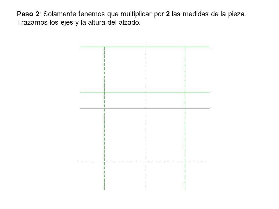 Paso 2: Solamente tenemos que multiplicar por 2 las medidas de la pieza. Trazamos los ejes y la altura del alzado.