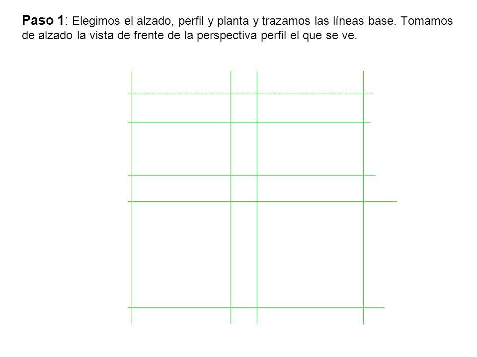 Paso 1: Elegimos el alzado, perfil y planta y trazamos las líneas base. Tomamos de alzado la vista de frente de la perspectiva perfil el que se ve.