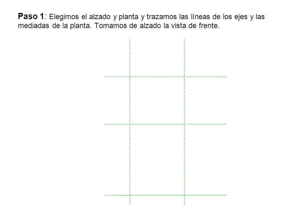 Paso 1: Elegimos el alzado y planta y trazamos las líneas de los ejes y las mediadas de la planta. Tomamos de alzado la vista de frente.