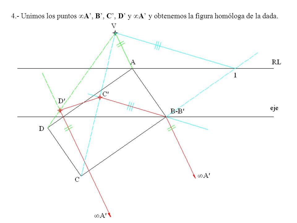 4.- Unimos los puntos A, B, C, D y A y obtenemos la figura homóloga de la dada.