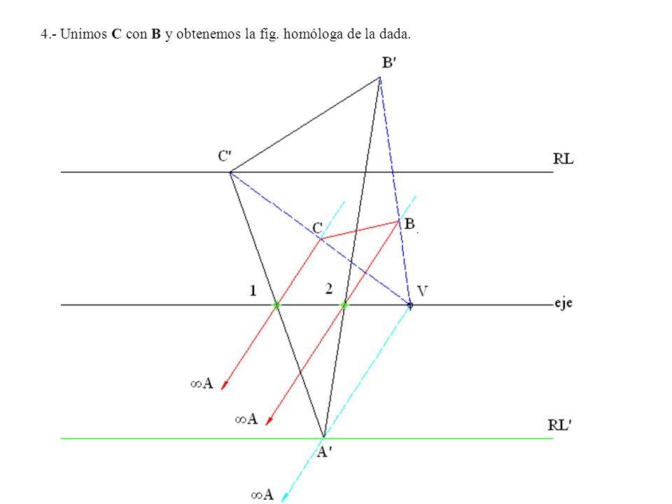 4.- Unimos C con B y obtenemos la fig. homóloga de la dada.