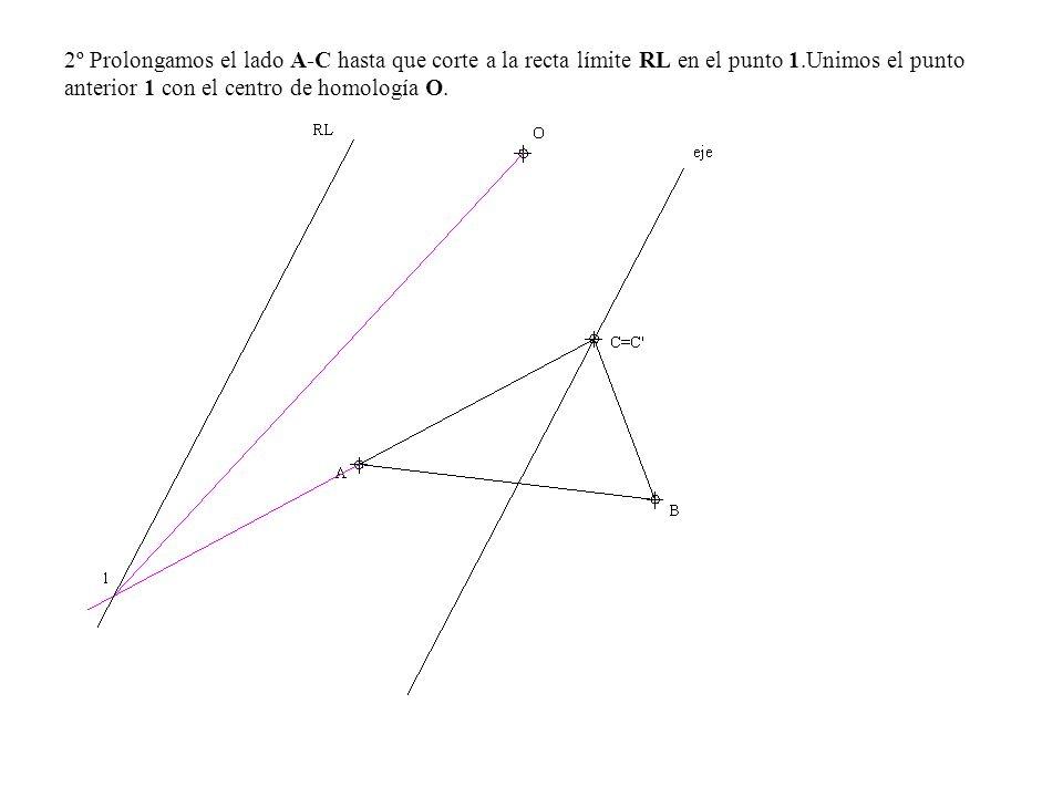 2º Prolongamos el lado A-C hasta que corte a la recta límite RL en el punto 1.Unimos el punto anterior 1 con el centro de homología O.