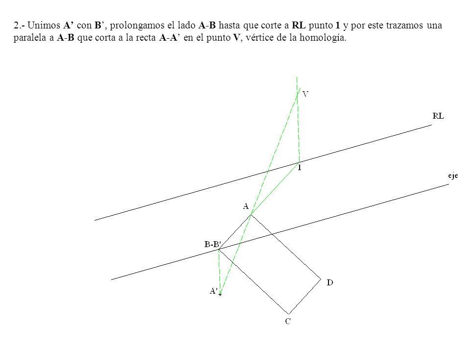 2.- Unimos A con B, prolongamos el lado A-B hasta que corte a RL punto 1 y por este trazamos una paralela a A-B que corta a la recta A-A en el punto V