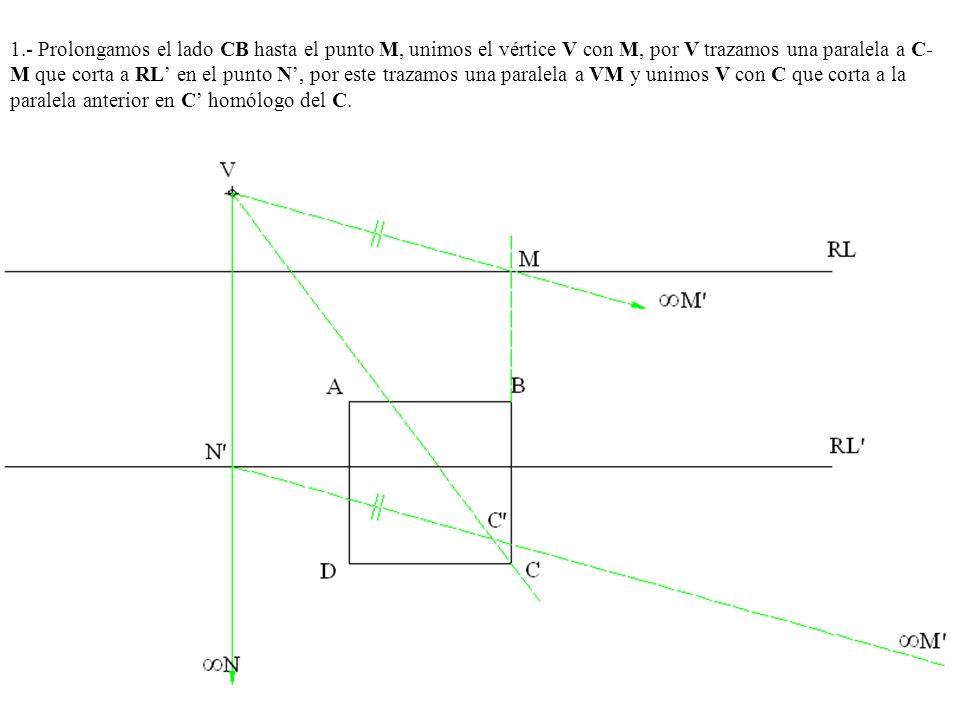 1.- Prolongamos el lado CB hasta el punto M, unimos el vértice V con M, por V trazamos una paralela a C- M que corta a RL en el punto N, por este traz