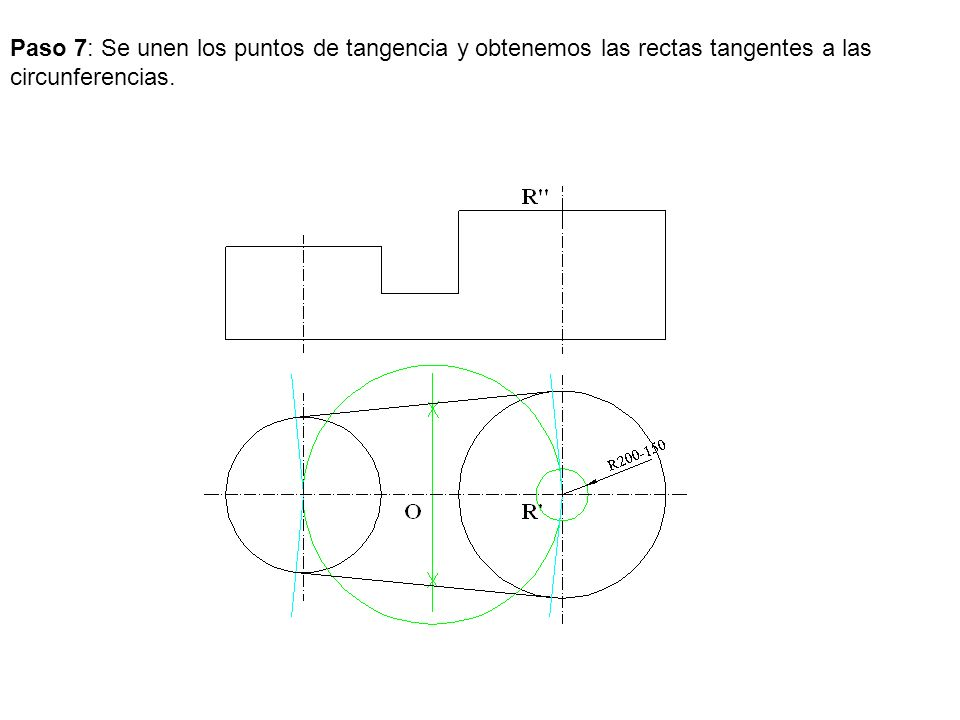 Paso 7: Se unen los puntos de tangencia y obtenemos las rectas tangentes a las circunferencias.