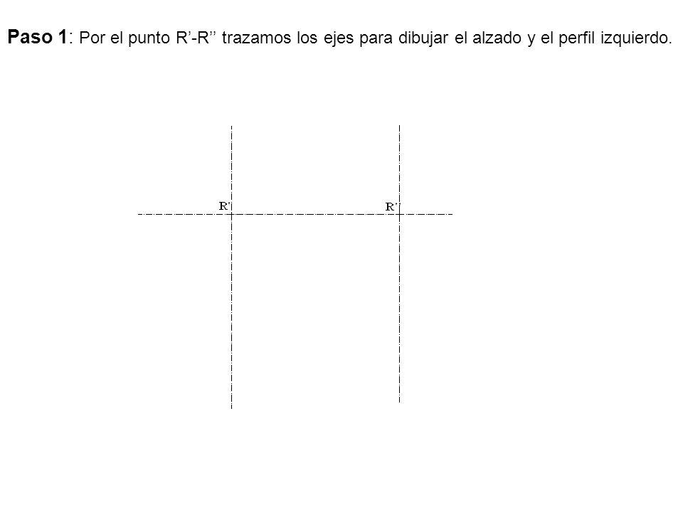 Paso 1: Por el punto R-R trazamos los ejes para dibujar el alzado y el perfil izquierdo.