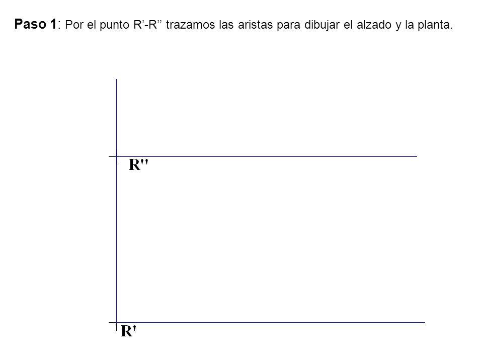 Paso 1: Por el punto R-R trazamos las aristas para dibujar el alzado y la planta.