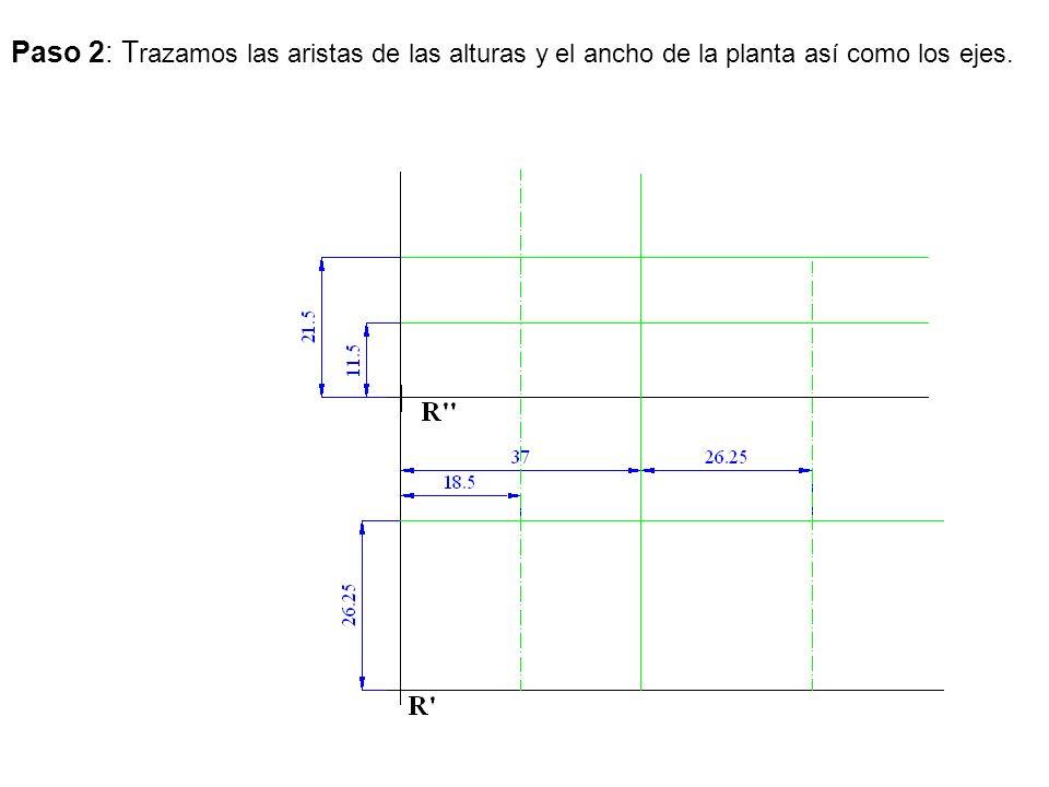 Paso 2: T razamos las aristas de las alturas y el ancho de la planta así como los ejes.