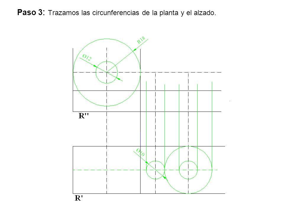 Paso 3 : Trazamos las circunferencias de la planta y el alzado.