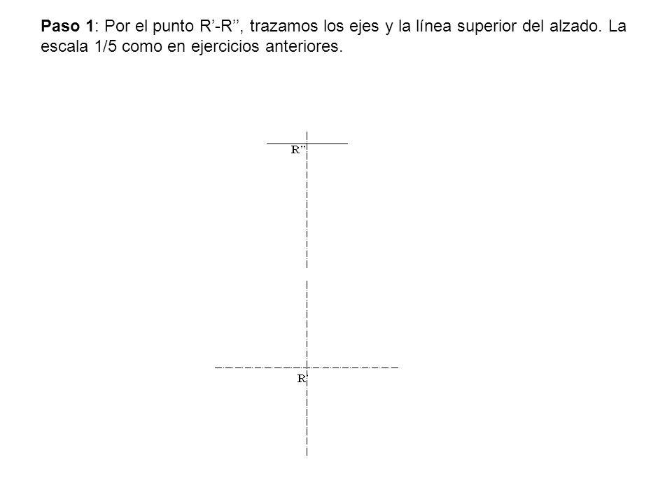 Paso 1: Por el punto R-R, trazamos los ejes y la línea superior del alzado. La escala 1/5 como en ejercicios anteriores.